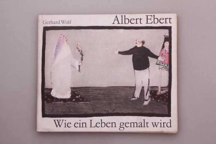 Albert Ebert - Wie ein Leben gemalt wird - INFINIBU - Das
